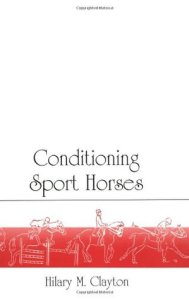 Conditioning Sport Horses, by Hilary M. Clayton (cover).